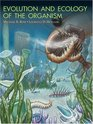 Evolution and Ecology of the Organism