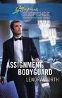 Assignment: Bodyguard (Secret Agent, Bk 4) (Love Inspired Suspense, No 207)