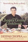 The Chopra Center Cookbook : A Nutritional Guide to Renewal / Nourishing Body and Soul
