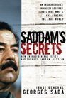 Saddam's Secrets: How an Iraqi General Defied And Survived Saddam Hussein