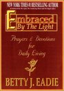 Embraced by the Light Prayers  Devotions for Daily Living