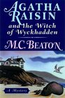 Agatha Raisin and the Witch of Wyckhadden (Agatha Raisin, Bk 9)