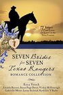 Seven Brides for Seven Texas Rangers Romance Collection 7 Rangers Find Love and Justice on the Texas Frontier