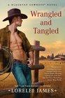Wrangled and Tangled (Blacktop Cowboys, Bk 3)