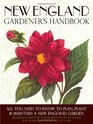 New England Gardener's Handbook All You Need to Know to Plan Plant  Maintain a New England Garden