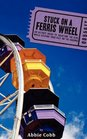 Stuck on a Ferris Wheel: An actor's guide to enjoying the ride while keeping your feet on the ground