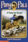 A Pony for Keeps (Pony Pals No. 2)