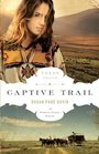 Captive Trail (Texas Trail, Bk 2)