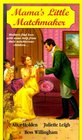 Mama's Little Matchmaker A Mother's Heart / The Perfect Match / The Last Chance Governess