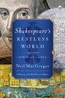 Shakespeare's Restless World Portrait of an Era
