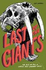 Last of the Giants The Rise and Fall of Earths Most Dominant Species