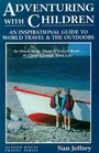 Adventuring With Children: An Inspirational Guide to World Travel and the Outdoors (Avalon House Travel Series)