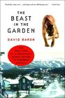 The Beast in the Garden The True Story of a Predator's Deadly Return to Suburban America