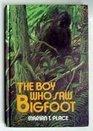 The Boy who Saw Bigfoot