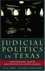 Judicial Politics In Texas Partisanship Money And Politics In State Courts
