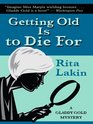 Getting Old is to Die For