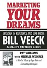 Marketing Your Dreams Lessons in Business and Life from Bill Veeck