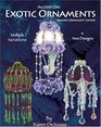 Accent On Exotic Ornaments