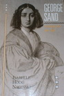 George Sand: Writing for Her Life