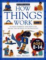 How Things Work 100 Ways Parents and Kids Can Share the Secrets of Technology