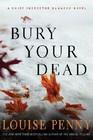 Bury Your Dead (Chief Inspector Gamache, Bk 6)