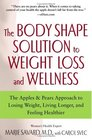 The Body Shape Solution to Weight Loss and Wellness  The Apples  Pears Approach to Losing Weight Living Longer and Feeling Healthier