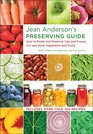Jean Anderson's Preserving Guide How to Pickle and Preserve Can and Freeze Dry and Store Vegetables and Fruits