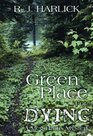 A Green Place for Dying (A Meg Harris Mystery)