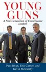 Young Guns A New Generation of Conservative Leaders