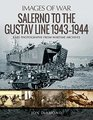 Salerno to the Gustav Line 19431944 Rare Photographs from Wartime Archives