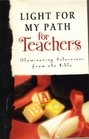 Light for My Path for Teachers - Illuminating Selections From the Bible