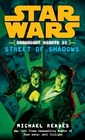 Street of Shadows (Star  Wars : Coruscant Nights, Bk 2)
