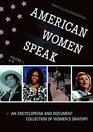 American Women Speak  An Encyclopedia and Document Collection of Women's Oratory