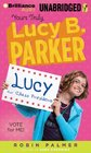 Yours Truly Lucy B Parker Vote for Me Book 3