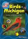 The Kids Guide to Birds of Michigan Fun Facts Activities and 86 Cool Birds