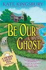 Be Our Ghost (Merry Ghost Inn, Bk 3)