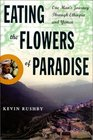 Eating the Flowers of Paradise  One Man's Journey Through Ethiopia and Yemen