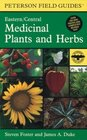 A Field Guide to Medicinal Plants and Herbs : Of Eastern and Central North America (Peterson Field Guides (R))