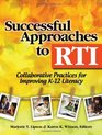 Successful Approaches to RTI Collaborative Practices for Improving K-12 Literacy