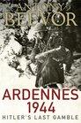 Ardennes 1944 Hitler's Last Gamble