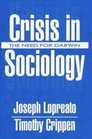 Crisis in Sociology The Need for Darwin