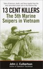 13 Cent Killers : The 5th Marine Snipers in Vietnam
