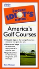 Pocket Idiot's Guide to America's Golf Courses