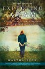 Expecting Adam A True Story of Birth Rebirth and Everyday Magic
