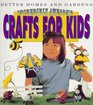 Better Homes and Gardens Incredibly Awesome Crafts for Kids