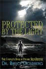 Protected by the Light  The Complete Book of Psychic Self Defense 2nd Edition