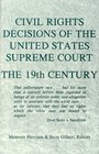 Civil Rights Decisions of the United States Supreme Court The 19th Century