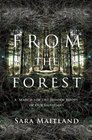 From the Forest A Search for the Hidden Roots of our Fairytales