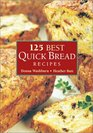 The 125 Best Quick Bread Recipes