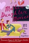 MotherDaughter Movies 101 Films to See Together